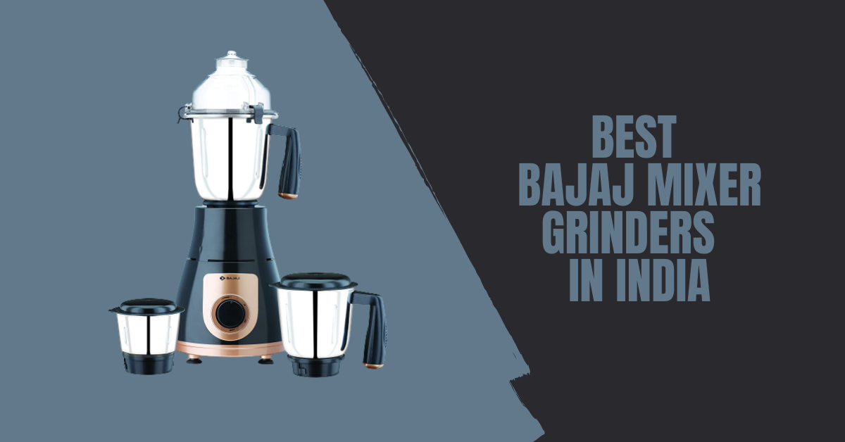 Best Bajaj Mixer Grinders in India