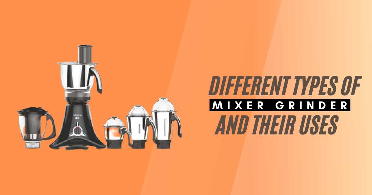 Types of Mixer Grinders in India