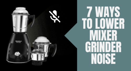 How to Lower Mixer Grinder Noise